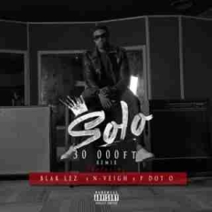 Solo - 30,000FT (Remix) ft. Blaklez, N'veigh & PdotO